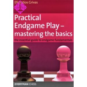 Practical Endgame Play - Mastering the Basics