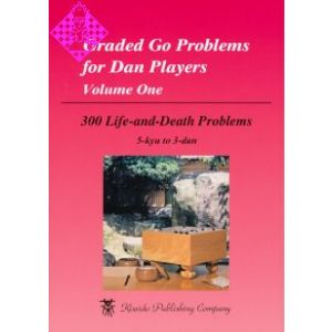 Graded Go Problems for Dan Players, Vol. 1