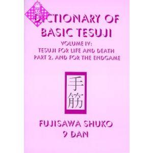Dictionary of Basic Tesuji - Vol. IV