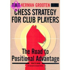 Chess Strategy for Club Players - 3rd ed