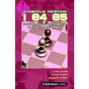 1. e4 e5 - Dangerous Weapons