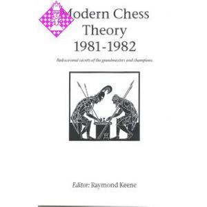 Modern Chess Theory 1981 - 1982