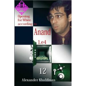 Opening for White according to Anand - Vol. 12