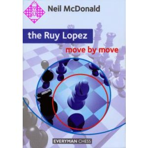 The Ruy Lopez: Move by Move