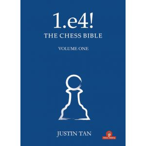 1.e4! The Chess Bible - Volume 1