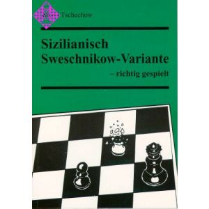 Sizilianisch Sweschnikow - richtig gespielt