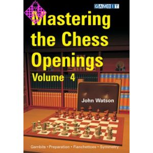 Mastering the Chess Openings - Vol. 4