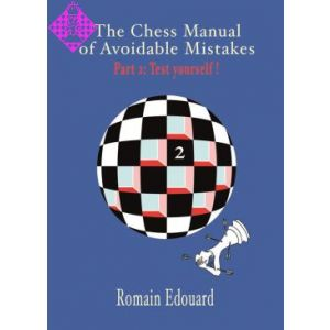The Chess Manual of Avoidable Mistakes - part 2