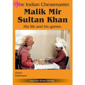 The Indian Chessmaster Malik Mir Sultan Khan
