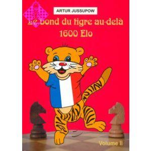 Le bond du tigre au délà 1600 ELO - Vol. II