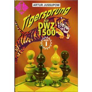 Tigersprung auf DWZ 1500 / Band I