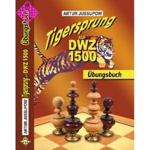 Tigersprung auf DWZ 1500 - Übungsbuch