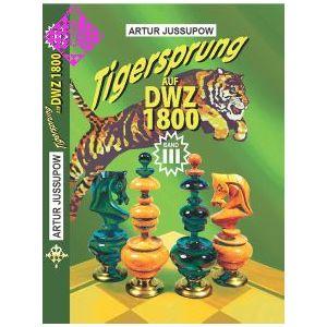Tigersprung auf DWZ 1800 / Band III