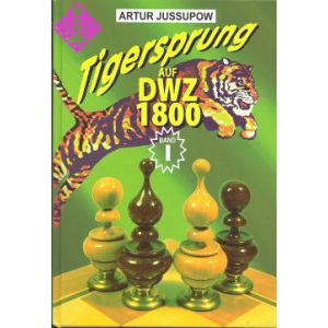 Tigersprung auf DWZ 1800 / Band I