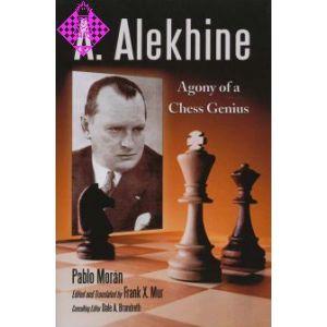 Alekhine - Agony of a Chess Genius