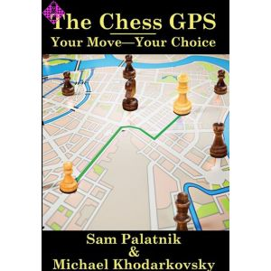 The Chess GPS 2: Your Move - Your Choice
