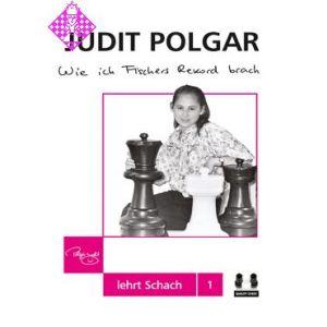 Judit Polgar - Wie ich Fischers Rekord brach