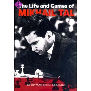 Tal - Life and Games of Mikhail Tal