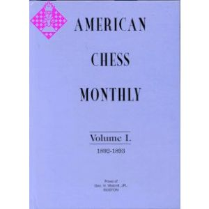 American Chess Monthly - Vol. I. 1892 - 1893