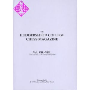 Huddersfield College Chess Magazine Vol. VII. - VI