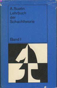 Lehrbuch der Schachtheorie 1