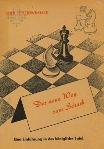 Der neue Weg zum Schach