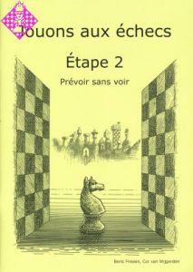 Jouons aux échecs - Étape 2 Prèvoir