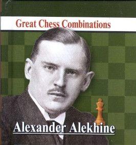 Great Chess Combinations - Alekhine