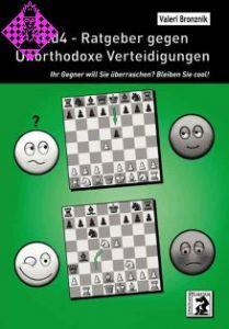 1.d4 - Ratgeber gegen Unorthodoxe Verteidigungen