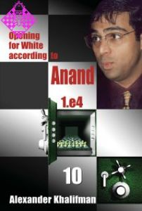 Opening for White according to Anand - Vol. 10