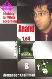 Opening for White according to Anand - Vol. 8