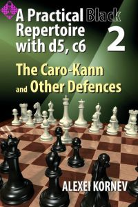 A Practical Black Repertoire with d5, c6 - Vol 2