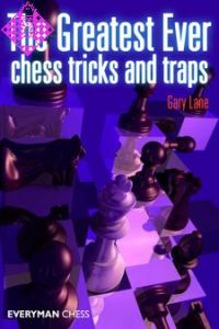 The Greatest Ever Chess Tricks and Traps