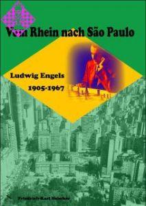 Ludwig Engels - vom Rhein nach Sao Paulo 1905-1967