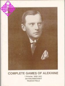 Complete Games of Alekhine 1