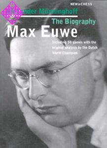 Max Euwe - The Biography