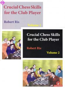 Crucial Chess Skills for the Club Player 1+2