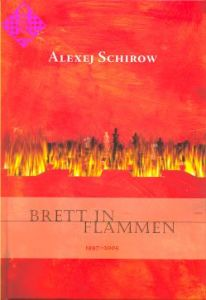 Brett in Flammen 1997 - 2005