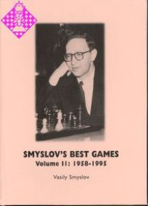 Smyslov's Best Games - Vol. II: 1958 - 1995