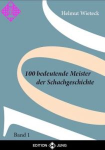 100  Bedeutende Meister der Schachgeschichte