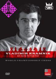 Vladimir Kramnik: My Path to the Top